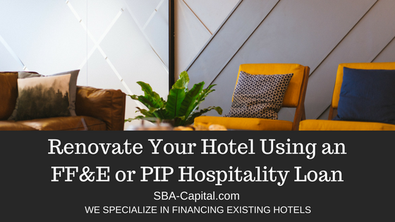 Renovate Your Hotel Using an FF&E or PIP Hospitality Loan
